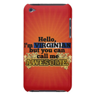 Virginian, but call me Awesome Barely There iPod Case