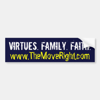 Virtues. Family. Faith., www.TheMoveRight.com Bumper Stickers