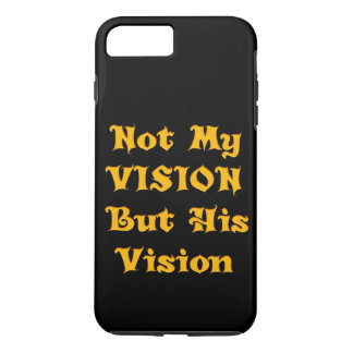 Vision Your Design Not my Vision but His Vision iPhone 8 Plus/7 Plus Case