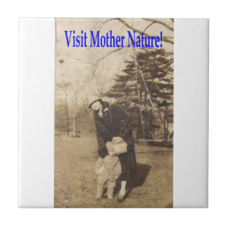 Visit Mother Nature #2 Ceramic Tile