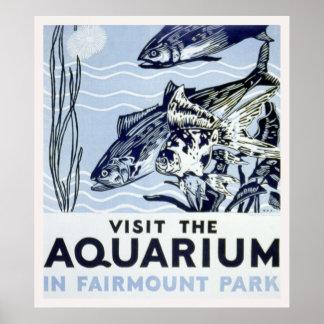 Visit the aquarium in Fairmount Park Poster