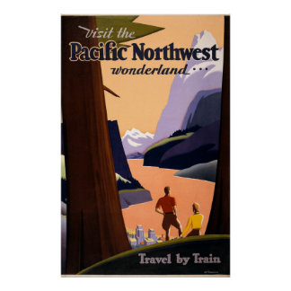 Visit the Pacific Northwest Wonderland... Poster