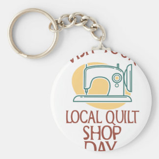 Visit Your Local Quilt Shop Day - Appreciation Day Basic Round Button Key Ring