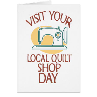 Visit Your Local Quilt Shop Day - Appreciation Day Card