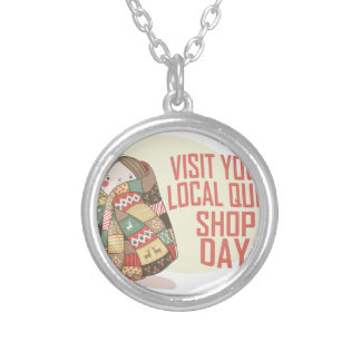 Visit Your Local Quilt Shop Day - Appreciation Day Silver Plated Necklace