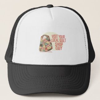 Visit Your Local Quilt Shop Day - Appreciation Day Trucker Hat