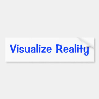 Visualize Reality Bumper Sticker