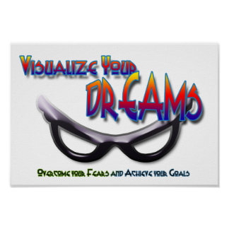 Visualize Your Dreams Over come fear and achieve Poster