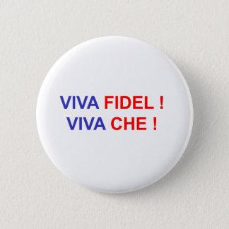 Viva Fidel ! Viva Che ! 6 Cm Round Badge
