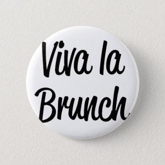 Viva La Brunch 6 Cm Round Badge