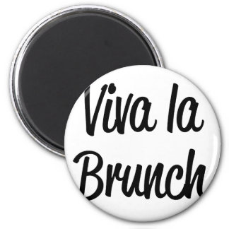 Viva La Brunch Magnet