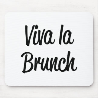 Viva La Brunch Mouse Pad