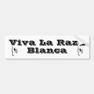 Viva La Raza Blanca Bumper Sticker