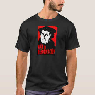 Viva la Reformacion LUTHER T-Shirt