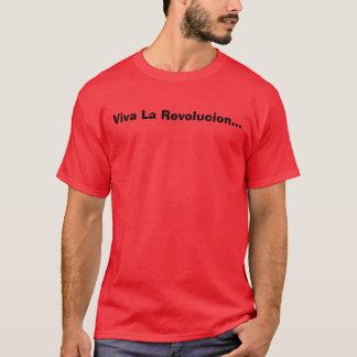 Viva La Revolucion... T-Shirt