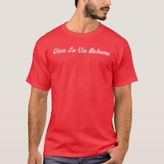 Viva La Vie Boheme T-Shirt