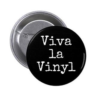 Viva La Vinyl - Slogan Button Pin Badge