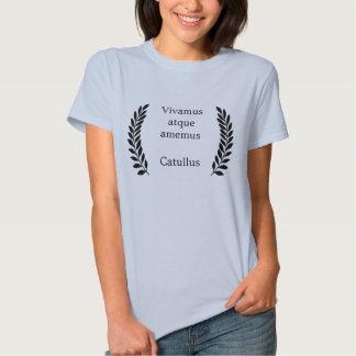Vivamus atque amemus tee shirts