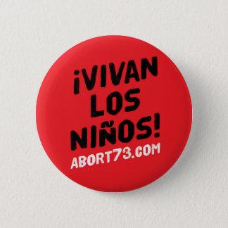 ¡Vivan los Niños! | Abort73.com 6 Cm Round Badge