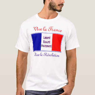 Vive la France, Vive la Revolution - Bastille Day T-Shirt