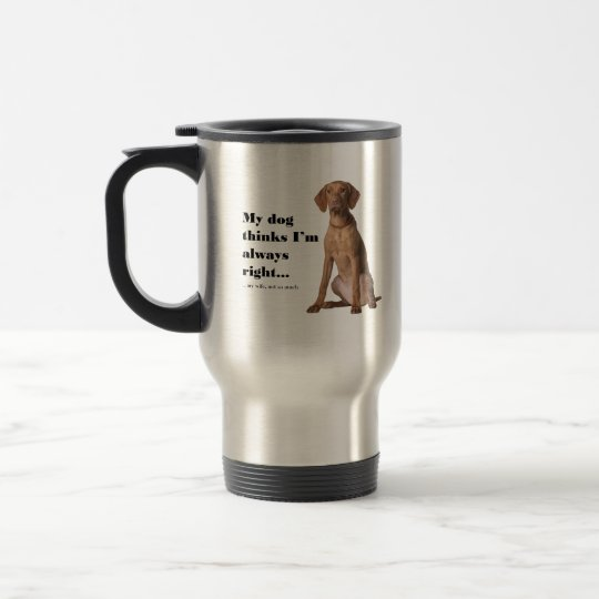 Vizsla v Wife Travel Mug