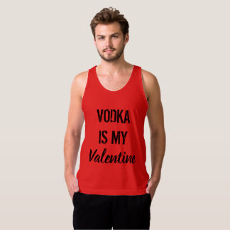 Vodka is My Valentine Singlet