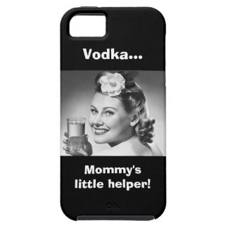 Vodka, Mommy's little helper! iPhone 5 Covers