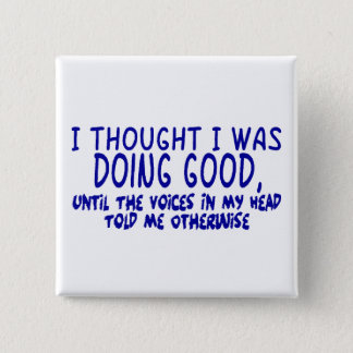 Voices In My Head Told Me Otherwise 15 Cm Square Badge
