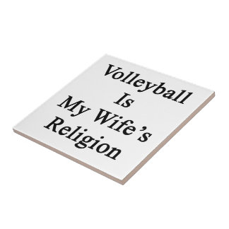 Volleyball Is My Wife's Religion Tile