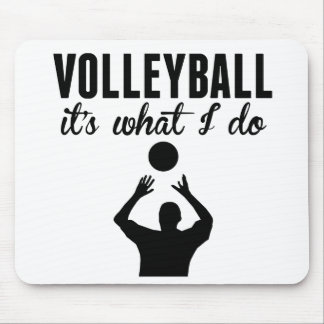 Volleyball It's What I Do Mousepad