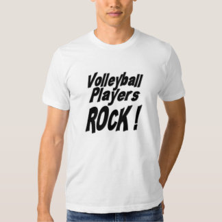 Volleyball Players Rock! T-shirt
