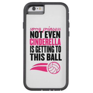 Volleyball: Sorry Princess Ball Tough Xtreme iPhone 6 Case