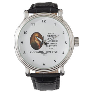Voltaire If God Did Not Exist Necessary To Invent Watch