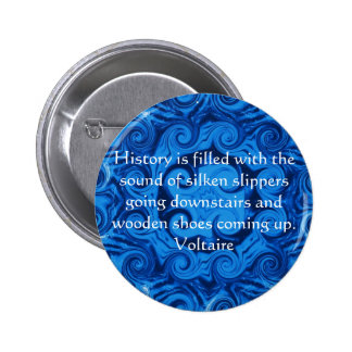 Voltaire QUOTATION ABOUT HISTORY Buttons