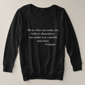Voltaire Warning Quote Plus Size Sweatshirt