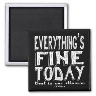 Voltaire White Everything is Fine Today Square Magnet