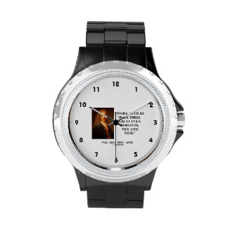 Voltaire Work Saves Us Three Great Evils Boredom Wrist Watches
