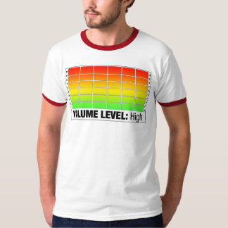 Volume Level High T-Shirt
