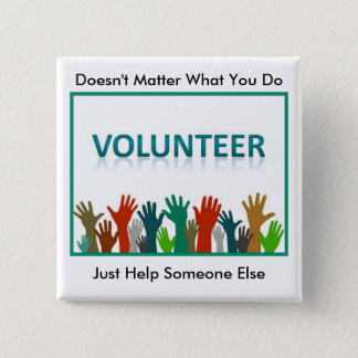 Volunteer Button, Just Help Someone Else Pin