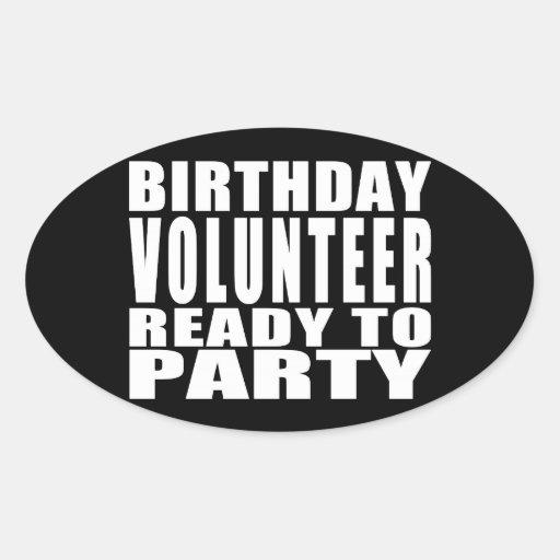 Volunteers : Birthday Volunteer Ready to Party Stickers