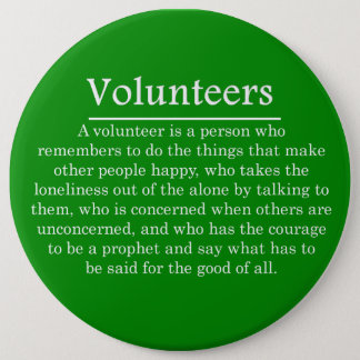 Volunteers Have the Courage to Help Others 6 Cm Round Badge