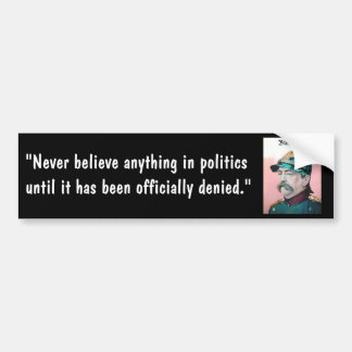 Von Bismarck with caption (public domain) Bumper Sticker
