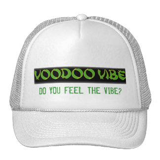 VOODOO VIBE: DO YOU FEEL THE VIBE? Hat
