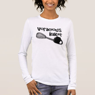 Voracious Baker - Funny Shirt for Pastry Chef