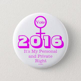 Vote 2016 It's My Personal Private Right 6 Cm Round Badge