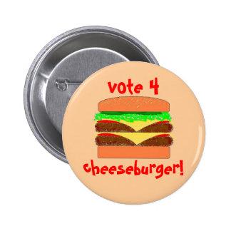 vote 4 cheeseburger pin