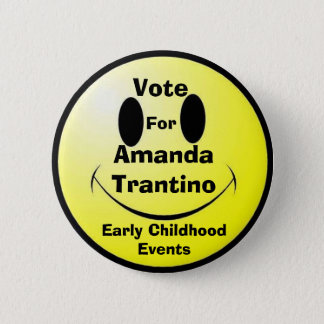 Vote, Amanda Trantino, Early Childhood Events, For 6 Cm Round Badge