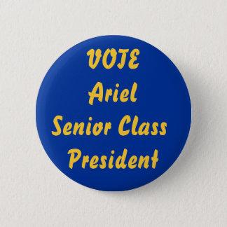 VOTE ArielSenior Class President 6 Cm Round Badge