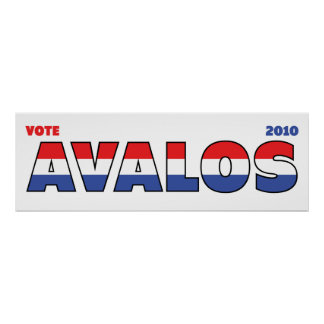 Vote Avalos 2010 Elections Red White and Blue Posters