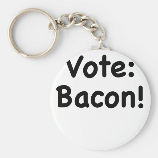Vote Bacon Key Chains